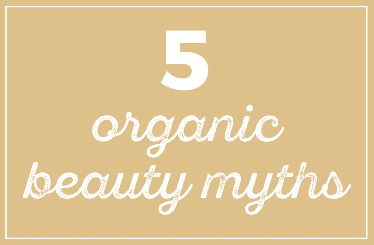 5 Organic Beauty Myths