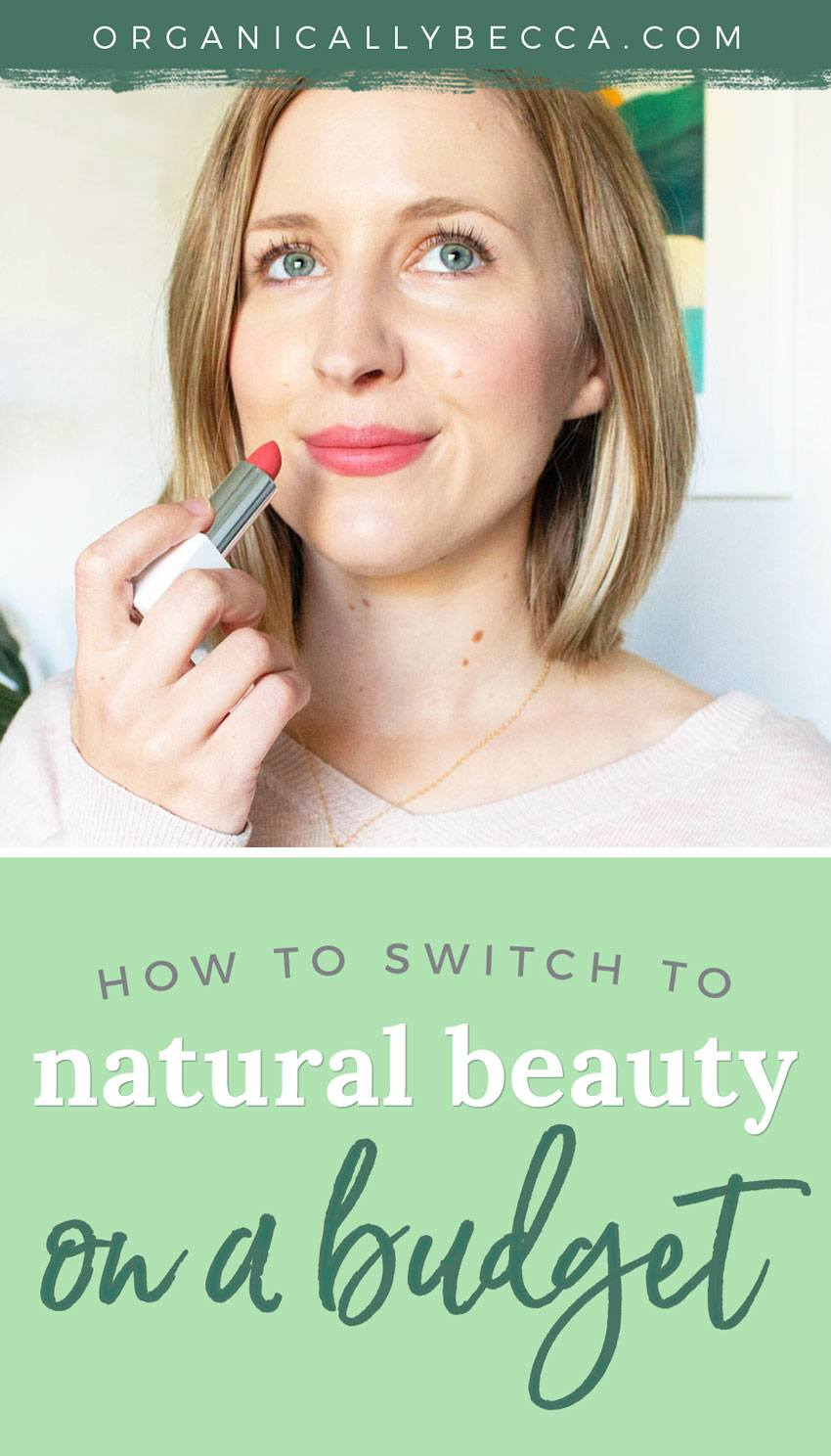 How to Switch to Natural Beauty on a Budget