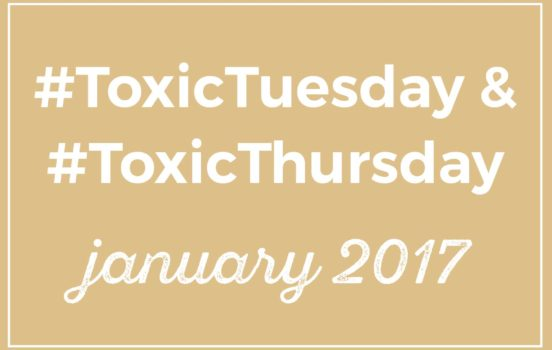 #ToxicTuesday & #ToxicThursday Roundup: January 2017