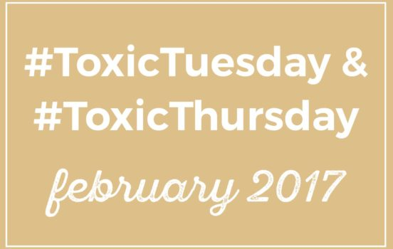#ToxicTuesday & #ToxicThursday Roundup: February 2017
