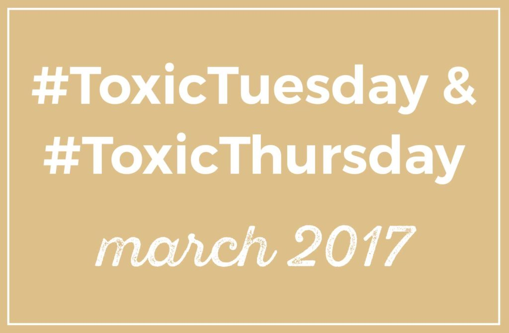 ToxicTuesday Roundup March 2017