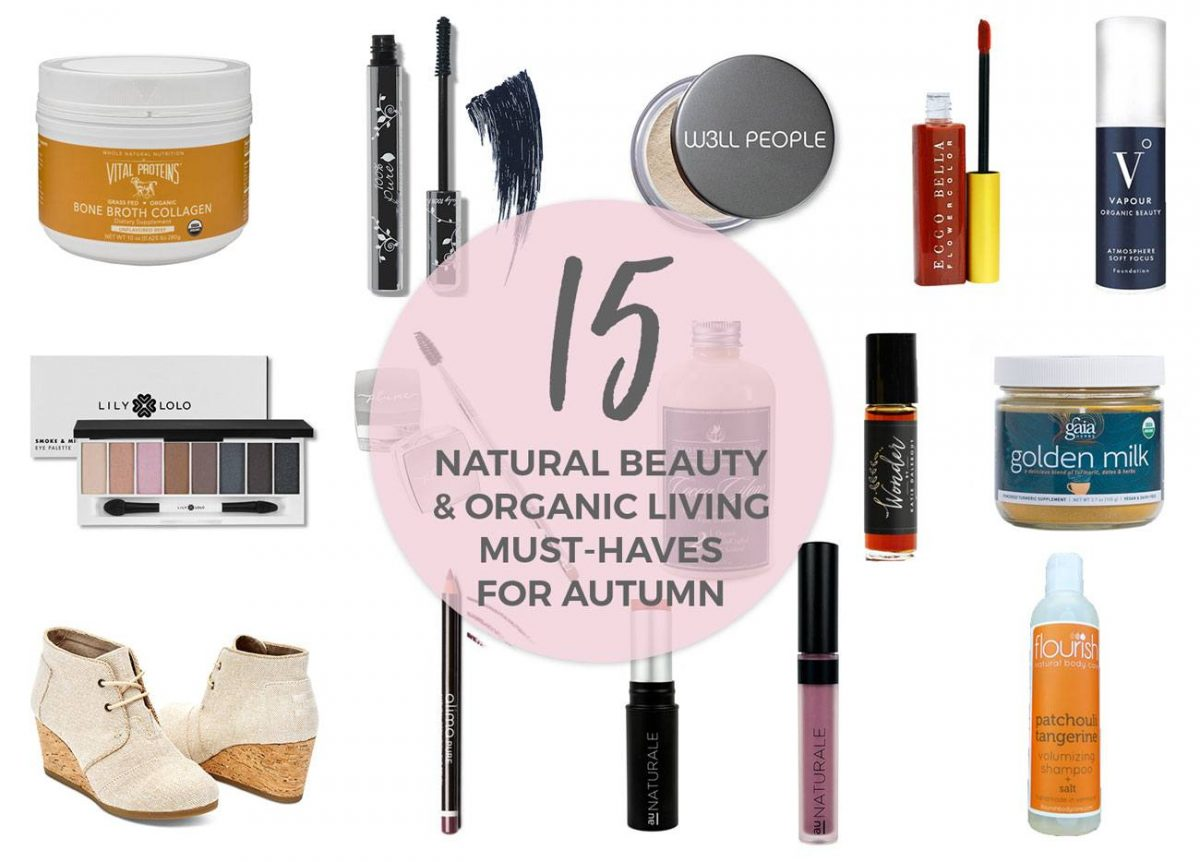 15 Natural Beauty & Organic Living Must-Haves: Autumn 2017