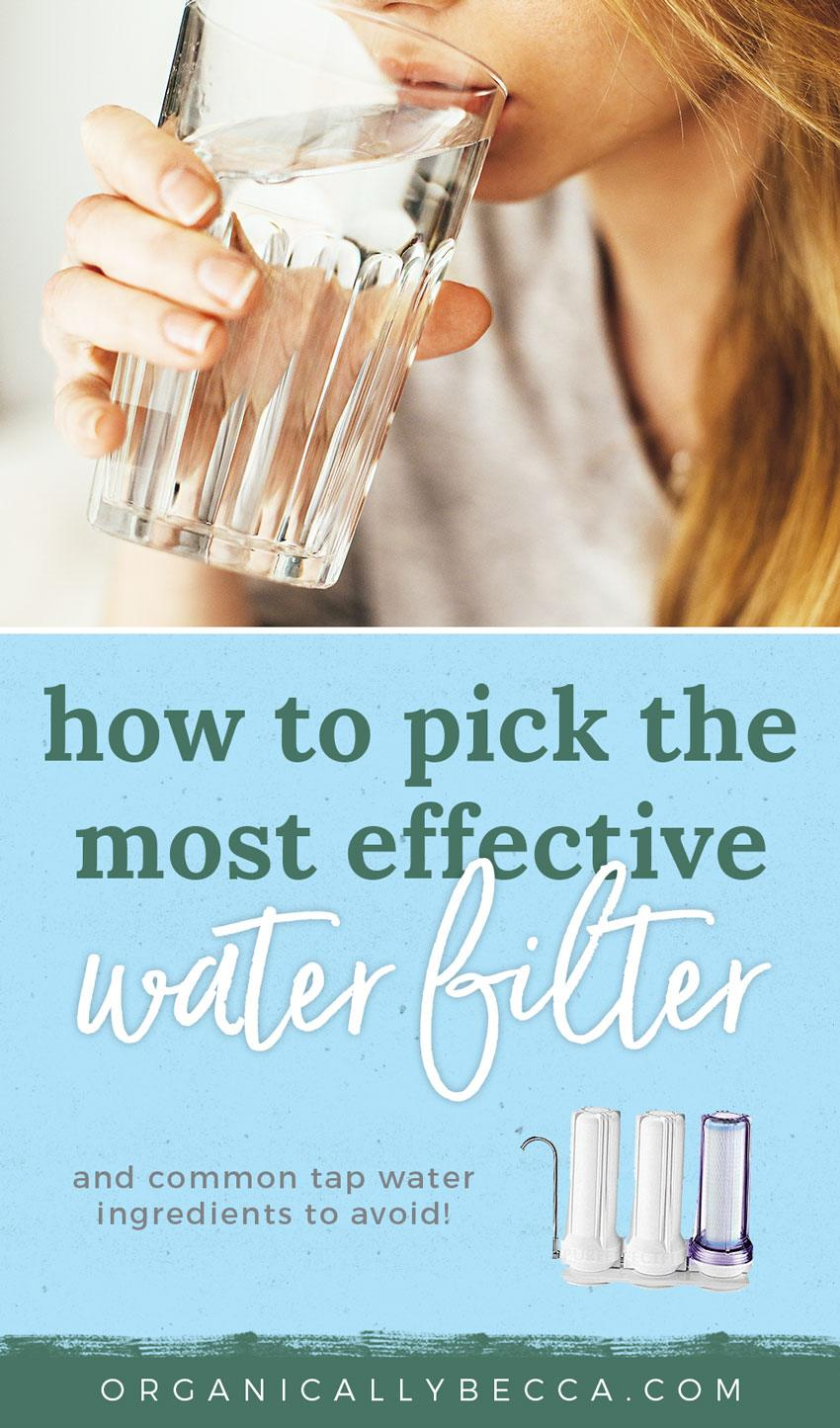 How to Pick an Effective Water Filter | Pin me on Pinterest!