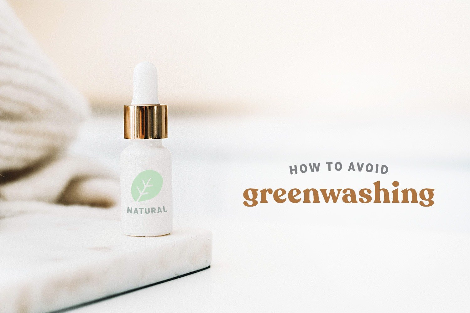 Don't Be Fooled by Greenwashing (+ 33 Brands to Watch Out For!)