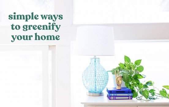 "16+ Simple Ways to ""Greenify"" Your Home!"