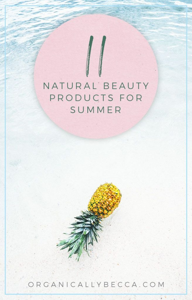 Fave Organic Summer Green Beauty Products