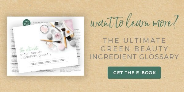 Green Beauty Ingredient Glossary