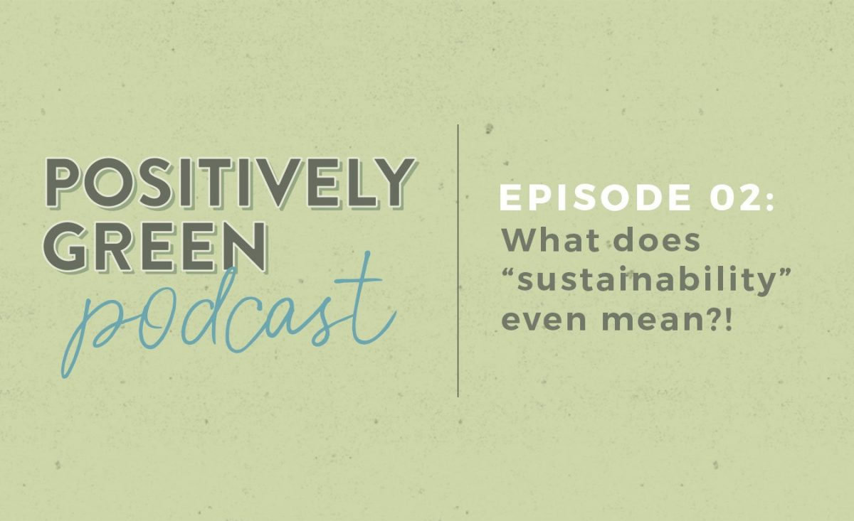 Positively Green Podcast Episode 02