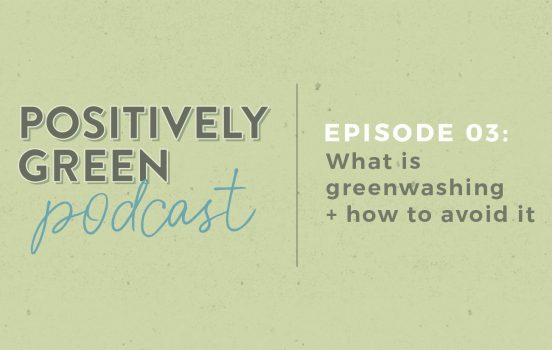 [Podcast Episode 03] What is Greenwashing + How to Avoid It!