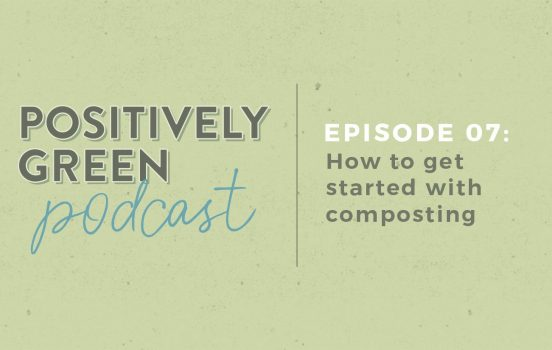 [Podcast Episode 07] How to Get Started with Composting!