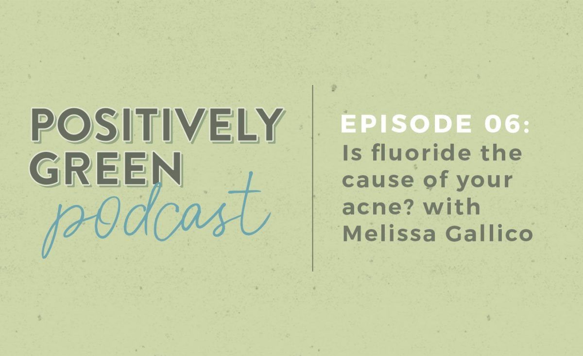 [Podcast Episode 06] Is Fluoride Causing Your Acne? with Melissa Gallico