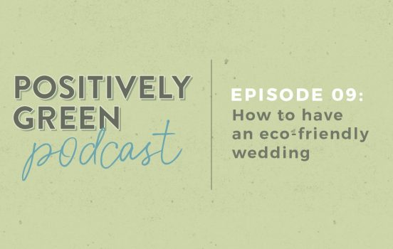 [Podcast Episode 09] How to Have a Sustainable, Eco-Friendly Wedding
