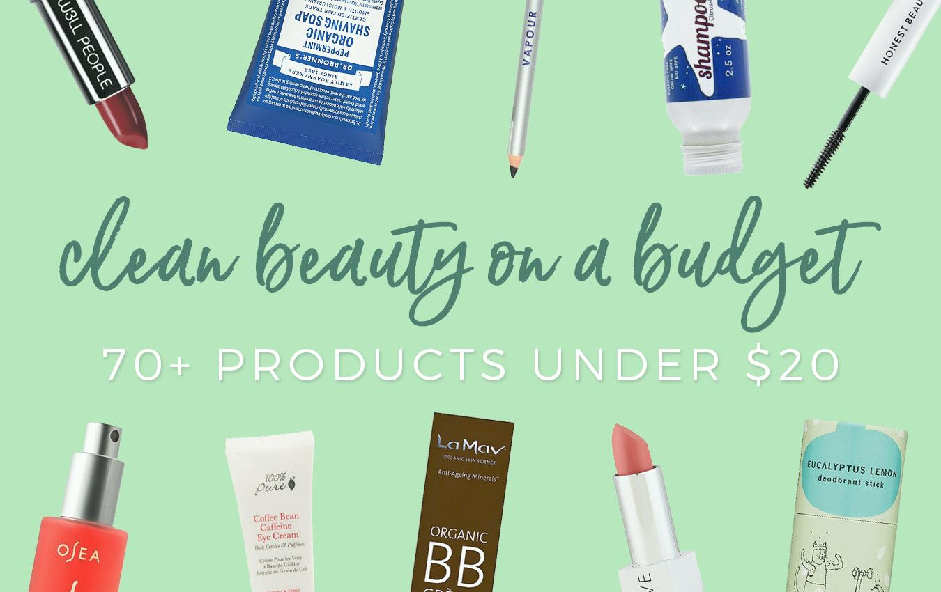 Budget Buys: 70+ Green Beauty Products Under $20 Bucks!