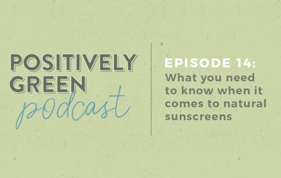 [Podcast Episode 14] Natural Sunscreens + Safe Sun Exposure