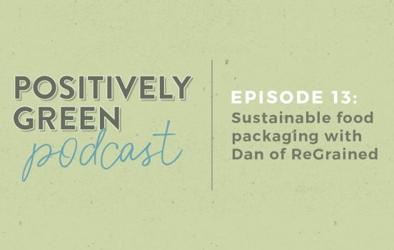 [Podcast Episode 13] Sustainable Food Packaging with Dan Kurzrock of ReGrained