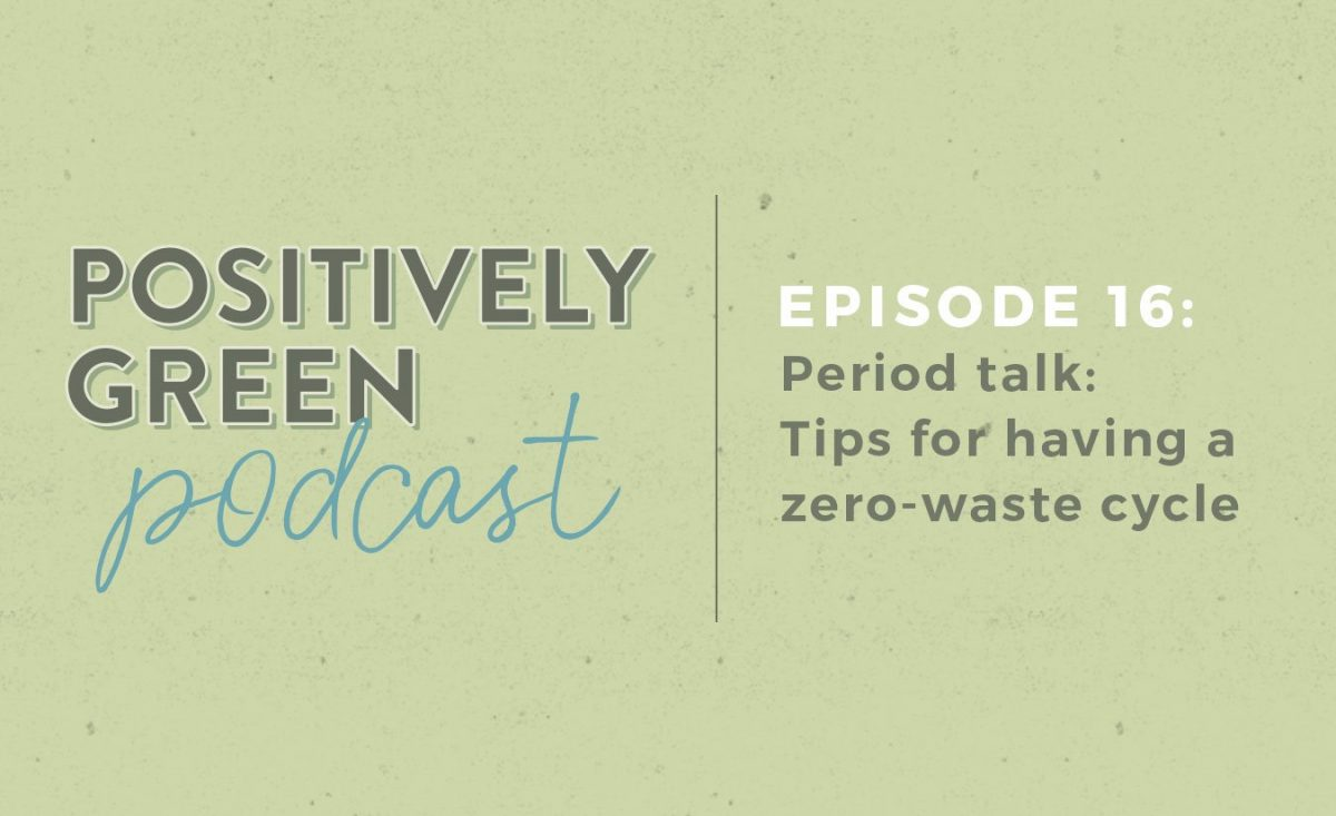 [Podcast Episode 16] Tips for Having a Zero-Waste Period
