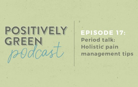 [Podcast Episode 17] Holistic Period Pain Management Tips