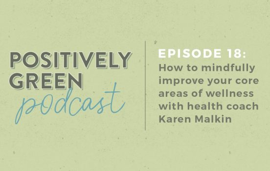 [Podcast Episode 18] Integrative Health Tips with Karen Malkin
