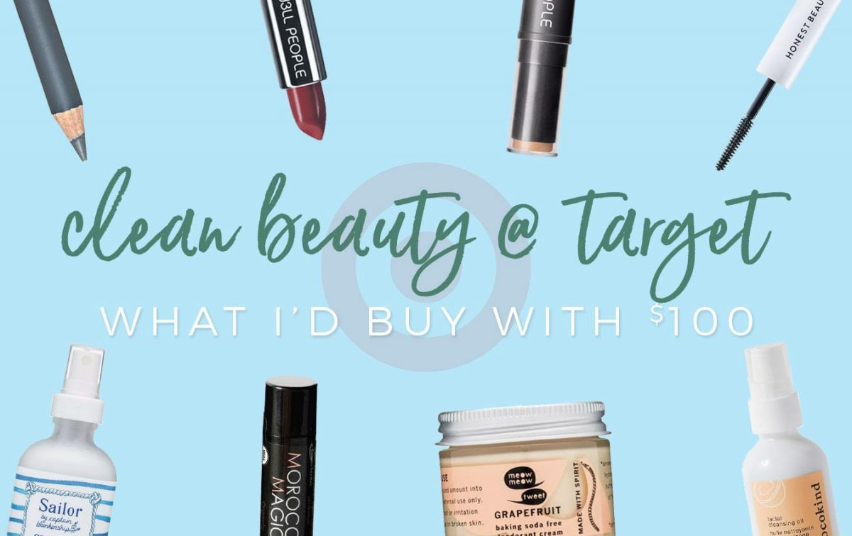 $100 Worth of Clean Beauty at Target: My Top Picks!