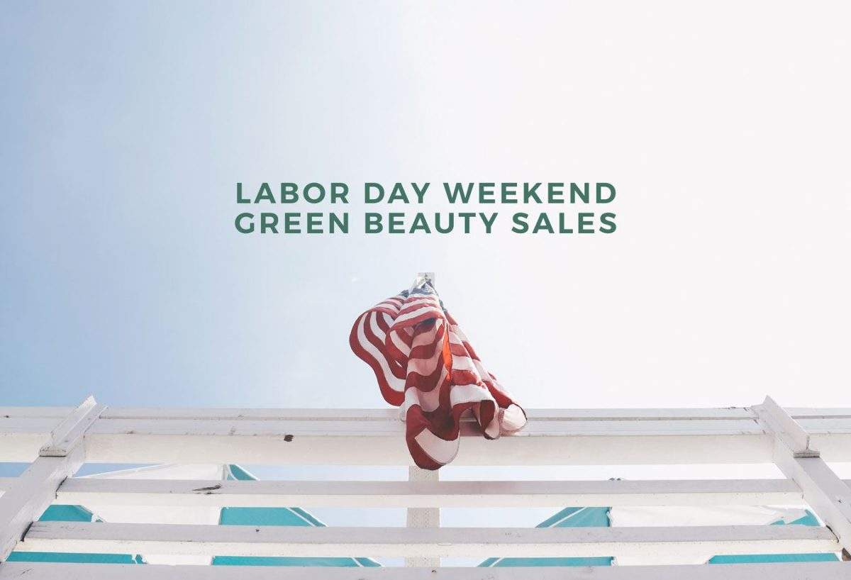 27+ Green Beauty Sales for Labor Day Weekend!