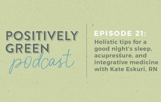 [Podcast Episode 21] Holistic Sleep Tips with Kate Eskuri, RN