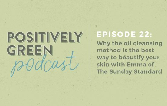[Podcast Ep. 22] Oil Cleansing with Emma from The Sunday Standard