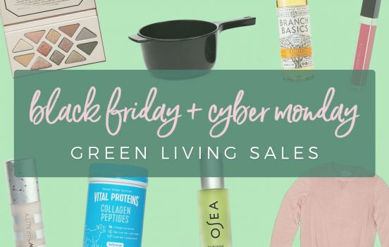 50+ Green Lifestyle Sales for Black Friday + Cyber Monday 2019!