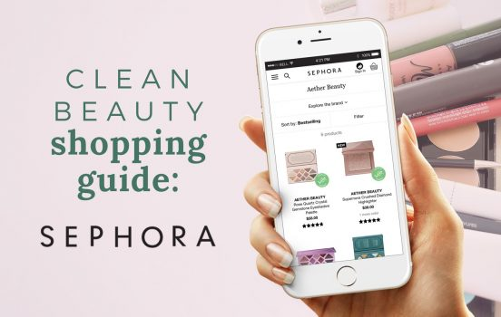 SEPHORA Shopping Guide: 15+ Clean Beauty Brands [FREE Printable Download!]