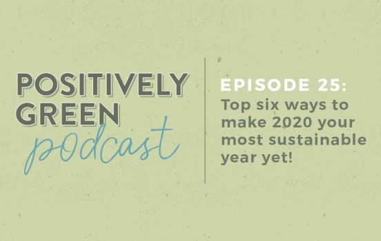 [Podcast EP25] Season 2 Premiere! 6 Ways to Have Your Most Sustainable Year Yet