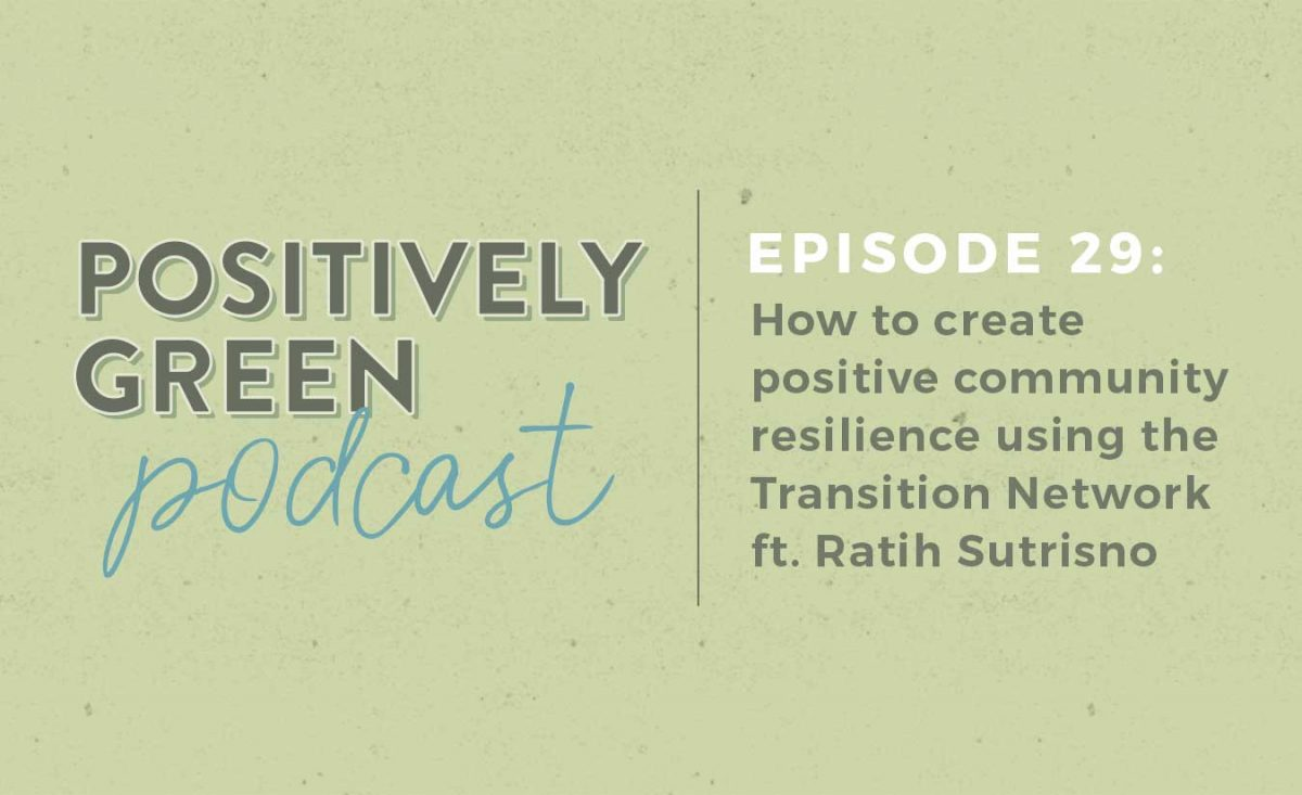 Positively Green Podcast Episode 29