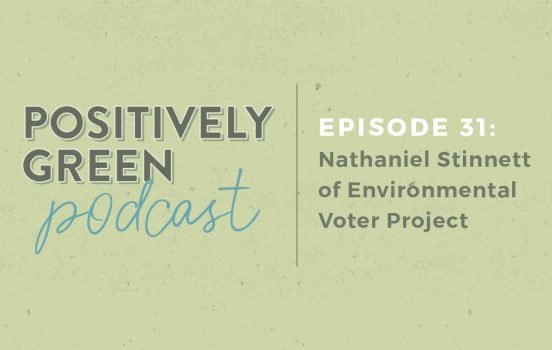 [Podcast EP31] Nathaniel Stinnett of Environmental Voter Project