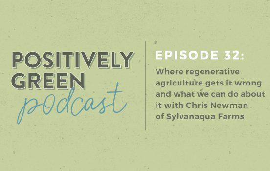 [Podcast EP32] Regenerative Agriculture ft. Chris Newman of Sylvanaqua Farms