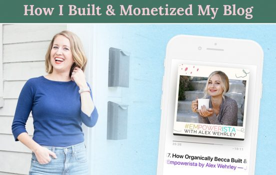 How I Built & Monetized My Blog | #Empowerista Podcast Interview
