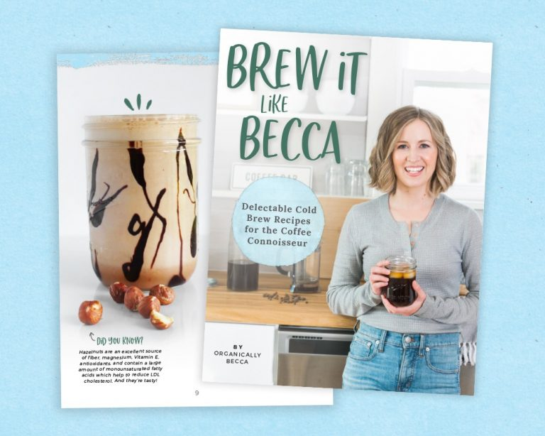 Brew It Like Becca: Delectable Cold Brew Recipes for the Coffee Connoisseur [eBook]
