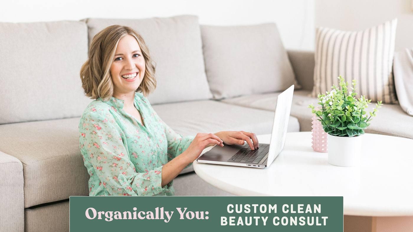 Organically You: Custom Green Beauty Consultation