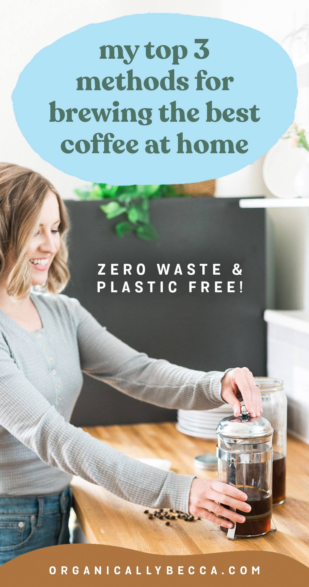 My 3 Favorite Zero Waste, Plastic Free Methods for Brewing Coffee at Home